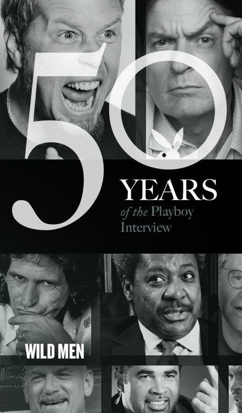 Wild Men: The Playboy Interview