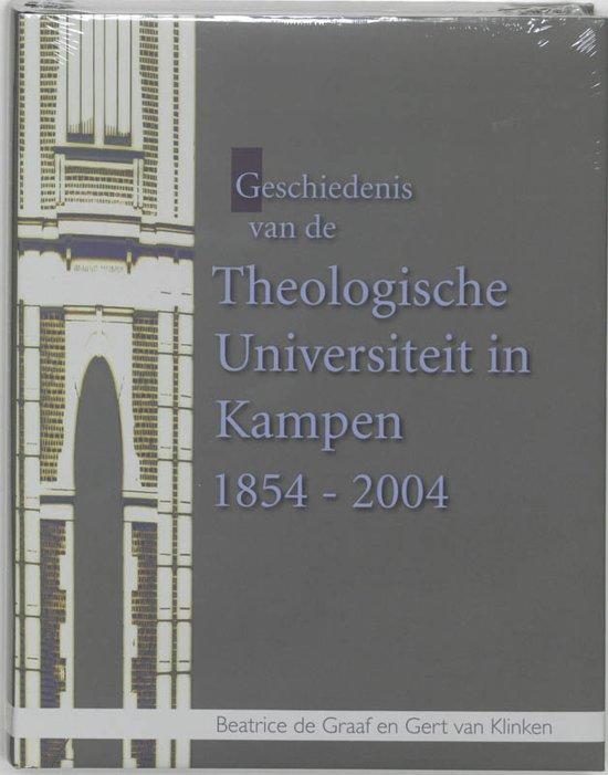 Boek cover Geschiedenis Van De Theologische Universiteit In Kampen 1854-2004 van Beatrice Jansen-de Graaf (Hardcover)
