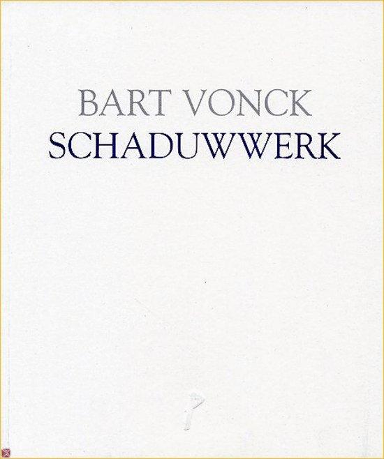 Schaduwwerk - Bart Vonck |