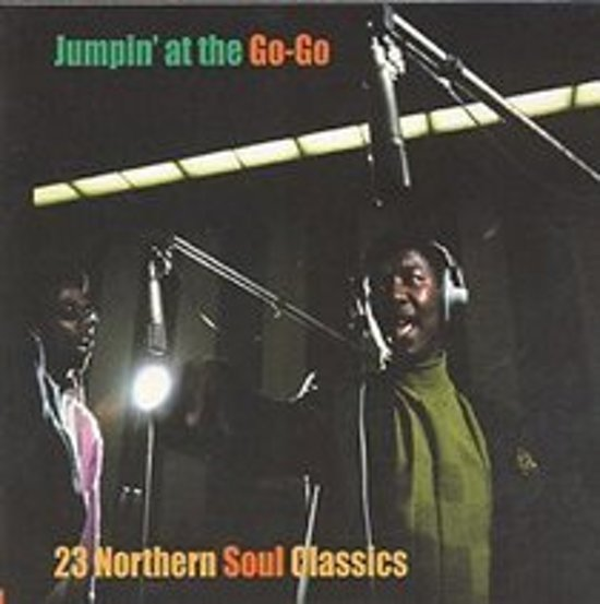 Jumpin' at the Go Go: 23 Northern Soul Classics