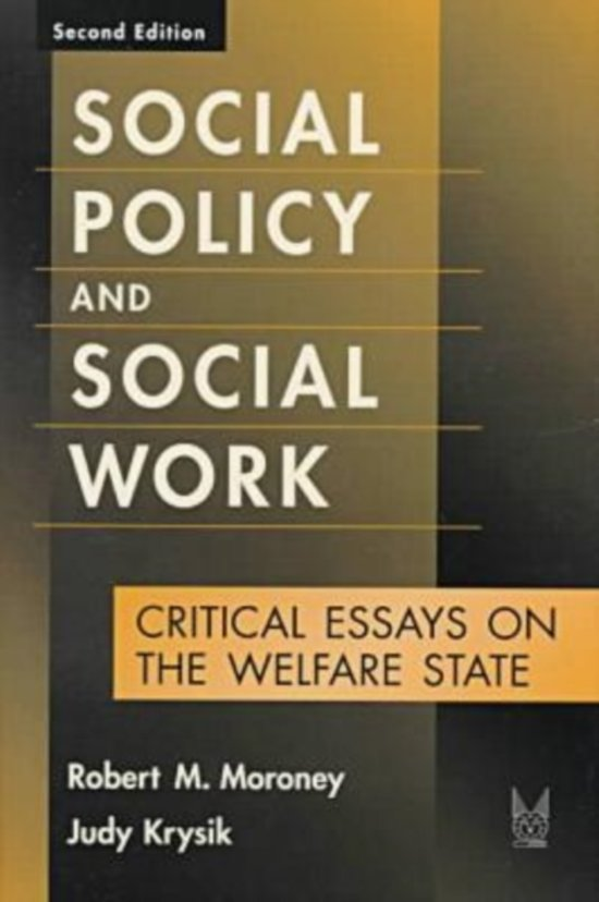 social welfare policy essays Welfare historical periods for the early history of social welfare policy in america you see a lot of early forms of governmental aid the elizabethan poor laws provided aid for those who were basically unemployed for example if a farmer's crop does not produce that year, relatives would pitch in to aid.
