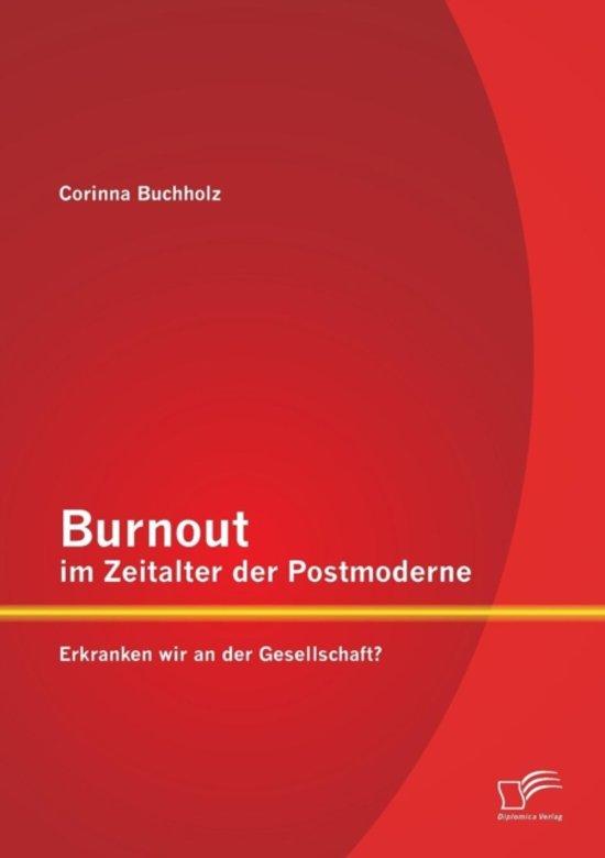Burnout Im Zeitalter Der Postmoderne
