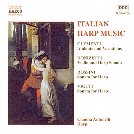 Italian Harp Music - Clementi, Donizetti, Rossini etc / Claudia Antonelli