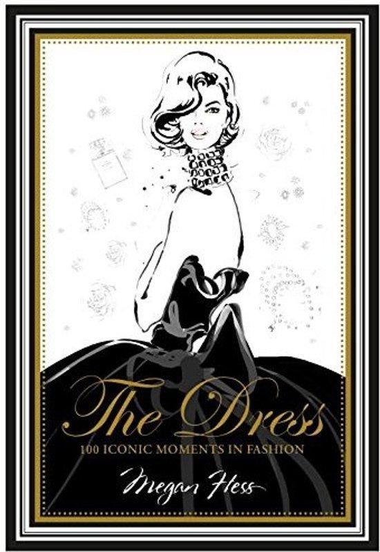 Boek cover Dress : 100 iconic moments in fashion van Megan Hess (Onbekend)