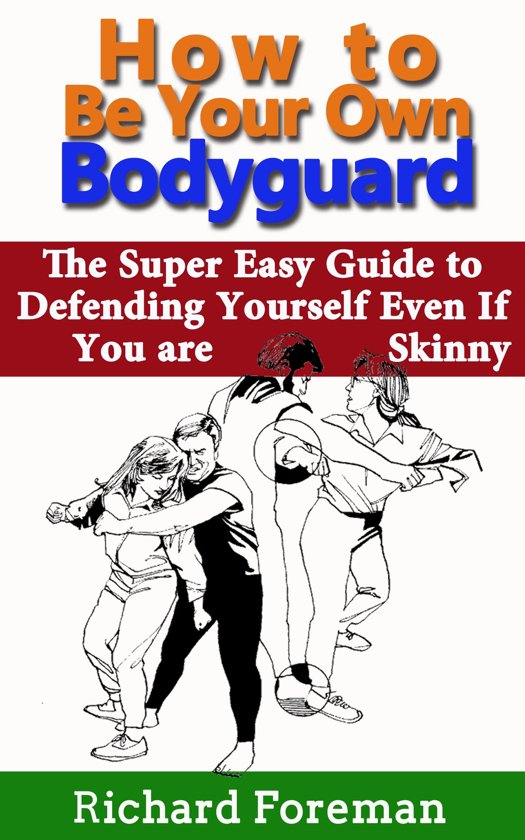 How to be Your Own Bodyguard