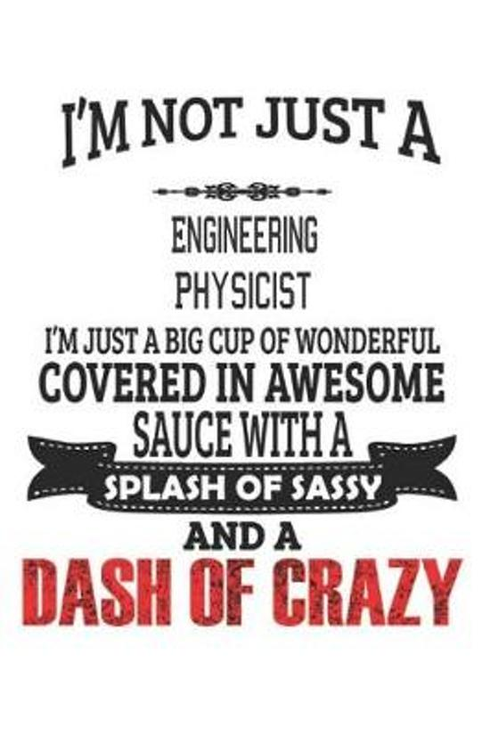 I'm Not Just A Engineering Physicist