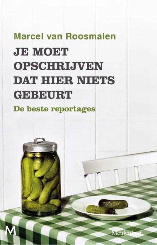 Boek cover Je moet opschrijven dat hier niets gebeurt van Marcel van Roosmalen (Paperback)