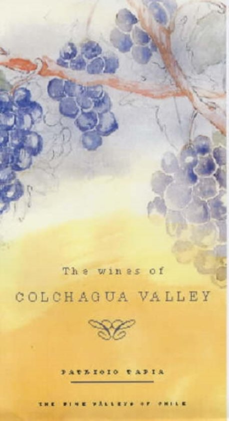 The Wines of Colchagua Valley