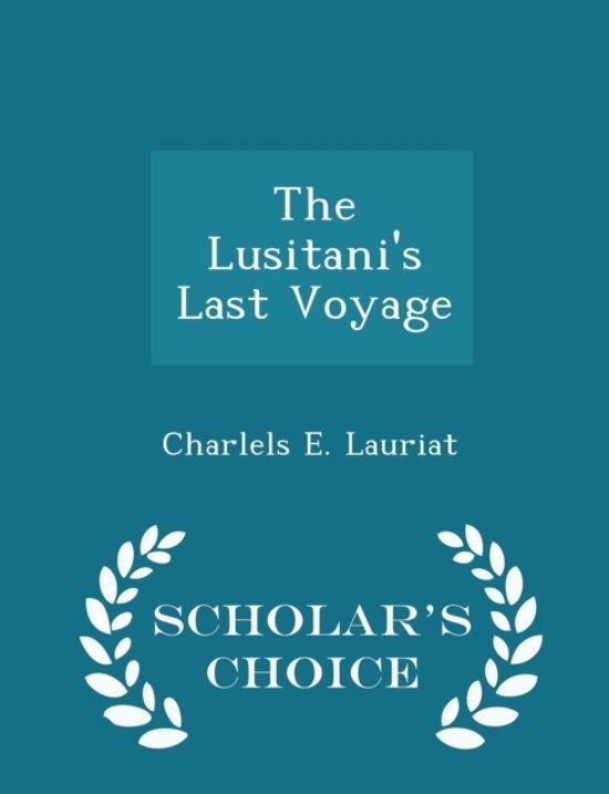The Lusitani's Last Voyage - Scholar's Choice Edition
