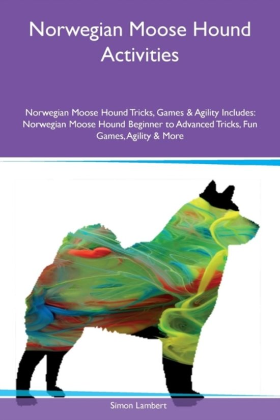 Norwegian Moose Hound Activities Norwegian Moose Hound Tricks, Games & Agility Includes