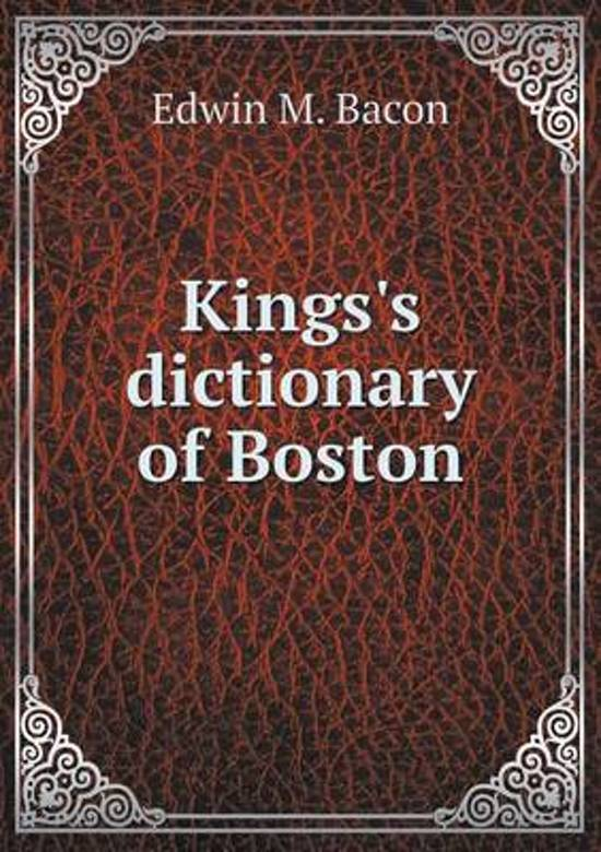Kings's Dictionary of Boston