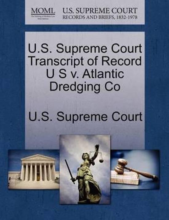 U.S. Supreme Court Transcript of Record U S V. Atlantic Dredging Co