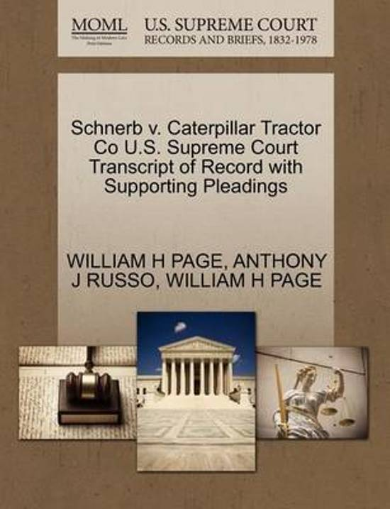 Boek cover Schnerb V. Caterpillar Tractor Co U.S. Supreme Court Transcript of Record with Supporting Pleadings van Anthony J Russo (Paperback)
