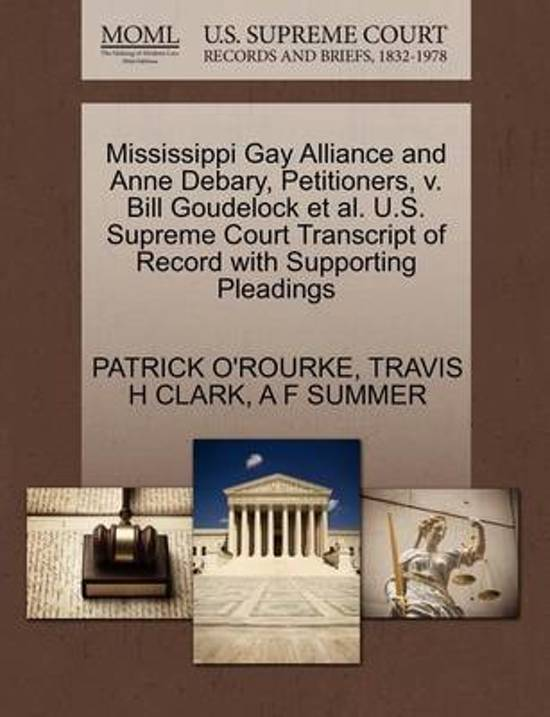 Mississippi Gay Alliance and Anne Debary, Petitioners, V. Bill Goudelock et al. U.S. Supreme Court Transcript of Record with Supporting Pleadings
