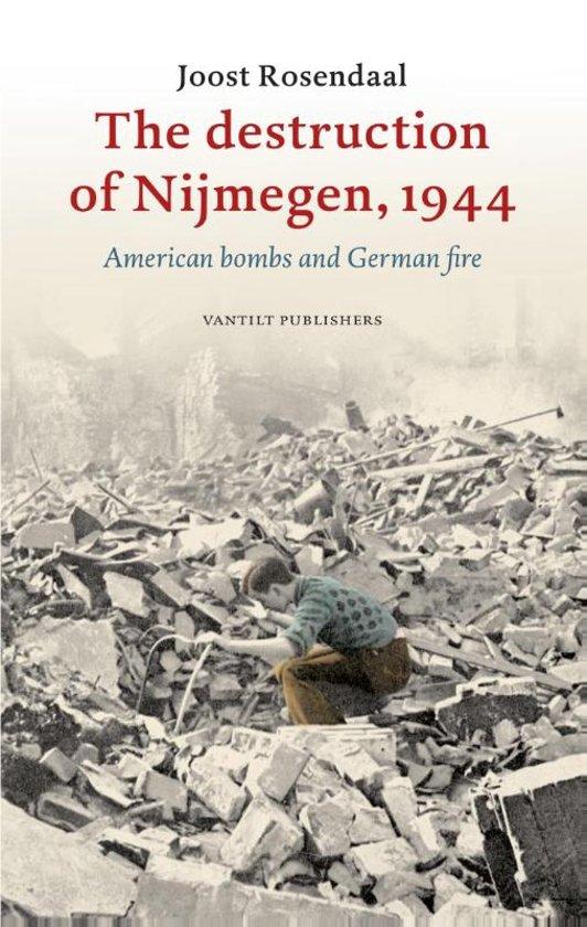 The destruction of Nijmegen, 1944