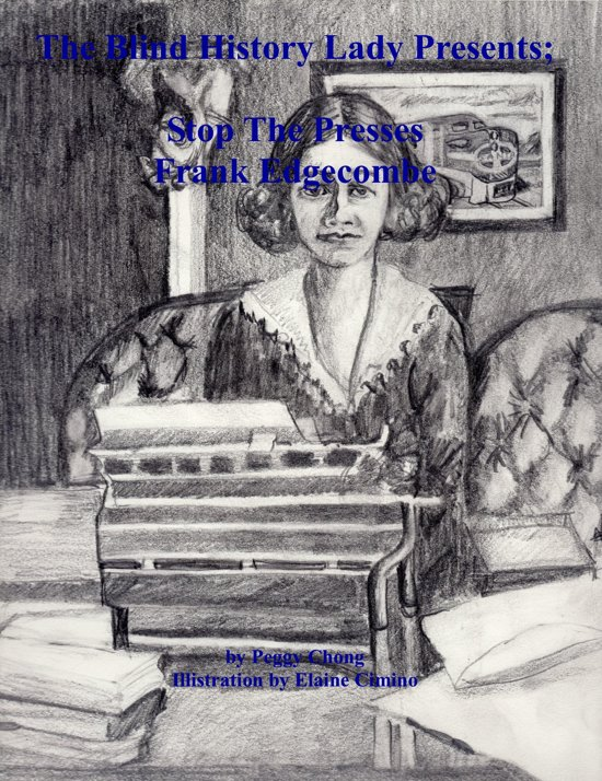 The Blind History Lady Presents; Stop The Presses, Frank Edgecombe