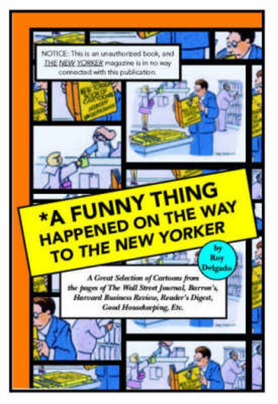 Image of: Schadenfreude Funny Thing Happened On The Way To The New Yorker Esmemescom Bolcom Funny Thing Happened On The Way To The New Yorker Roy