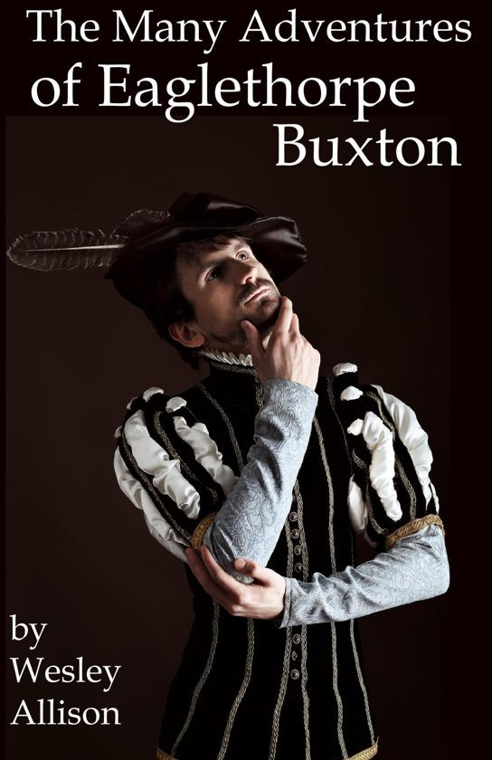 The Many Adventures of Eaglethorpe Buxton