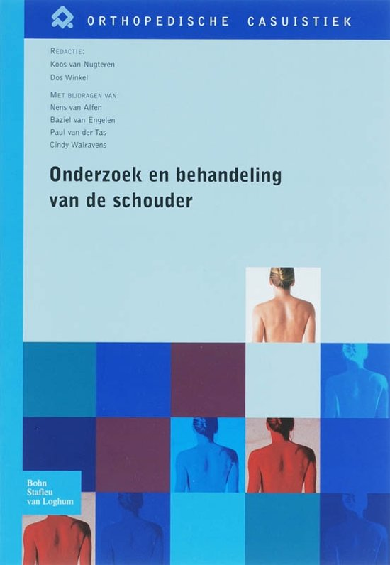 Orthopedische Casuistiek - Onderzoek en behandeling van de schouder