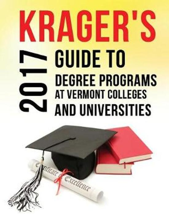 Krager's Guide to Degree Programs at Vermont Colleges & Universities (2017)