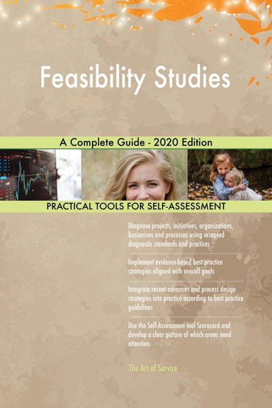 Feasibility Studies A Complete Guide - 2020 Edition