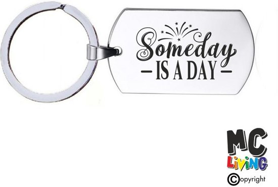 Sleutelhanger RVS - Someday Is A Day