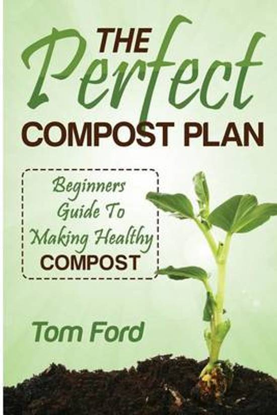 Boek cover The Perfect Compost Plan van Tom Ford (Paperback)
