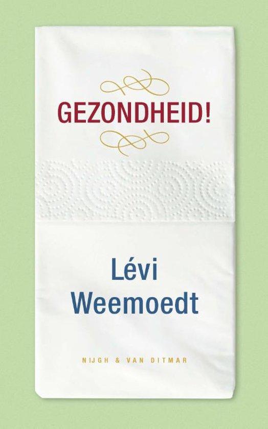Boek cover Gezondheid! van Lévi Weemoedt (Hardcover)