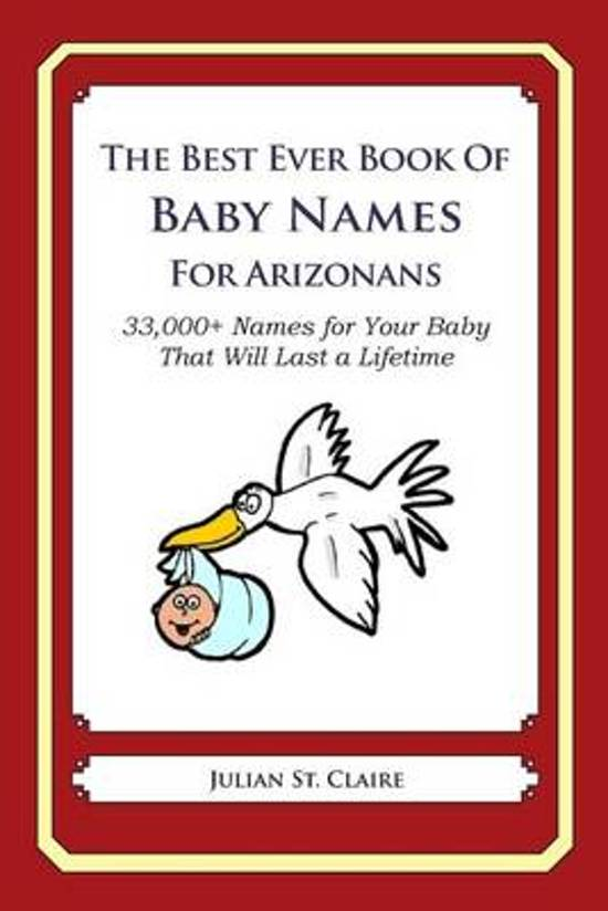The Best Ever Book of Baby Names for Arizonans