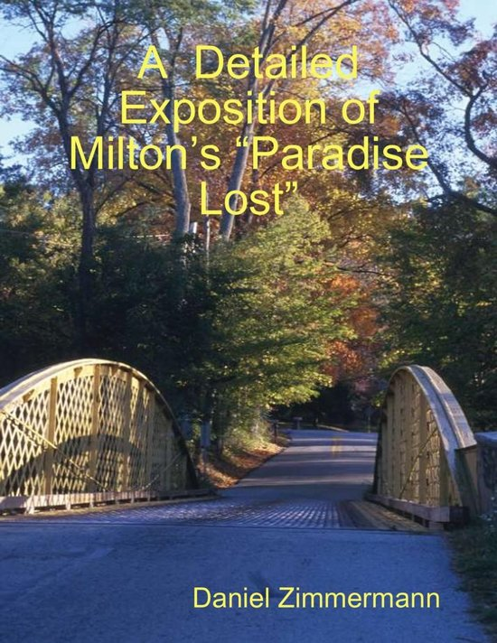 """A Detailed Exposition of Milton's """"Paradise Lost"""""""