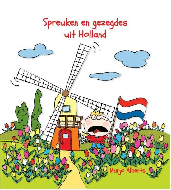 bijzondere spreuken en gezegden bol.| Spreuken en gezegden uit Holland, Marjo Alberts  bijzondere spreuken en gezegden