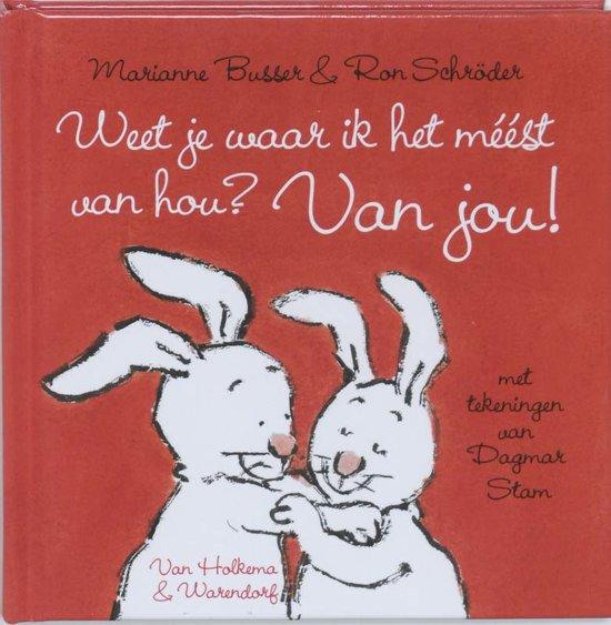 Cover van het boek 'Weet je waar ik het meest van hou? Van jou !' van Ron Schröder en Marianne Busser