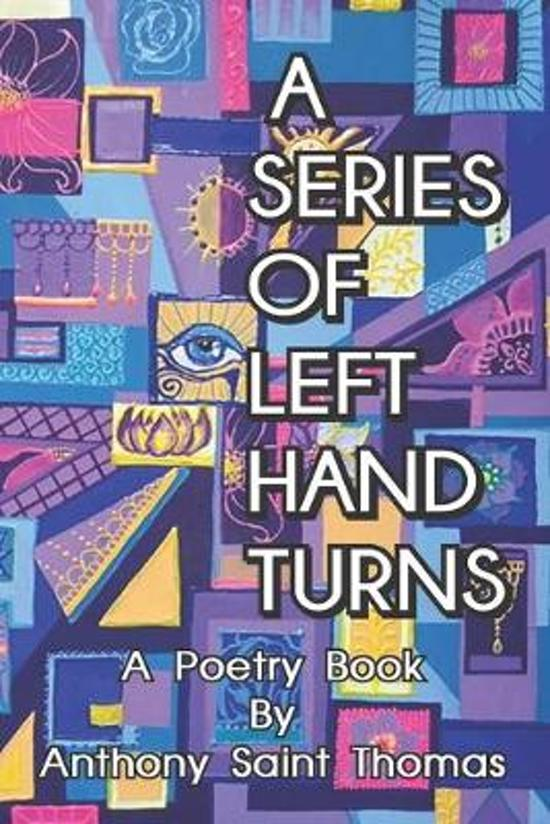 A Series of Left Hand Turns: poetry