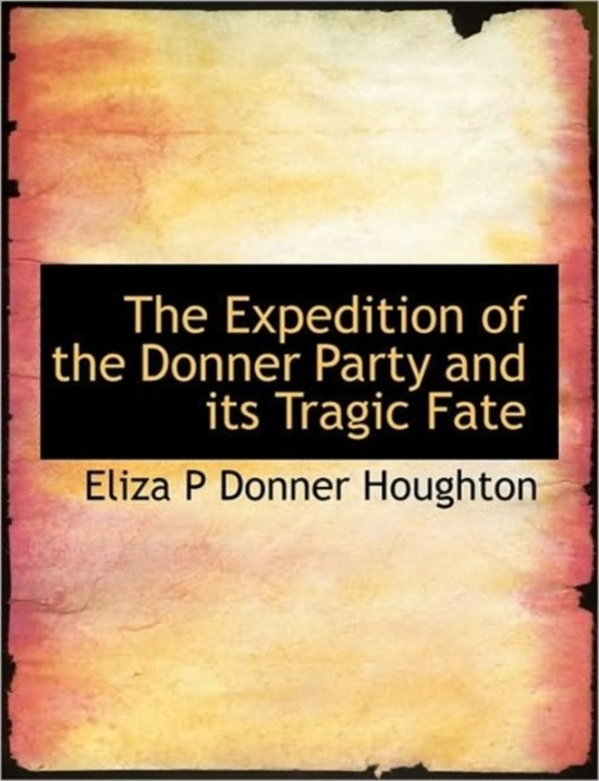 an essay on the donner party Survival lessons from the pioneers: the donner the donner party was the most famous tragedy in the survival lessons from the pioneers: the donner party.