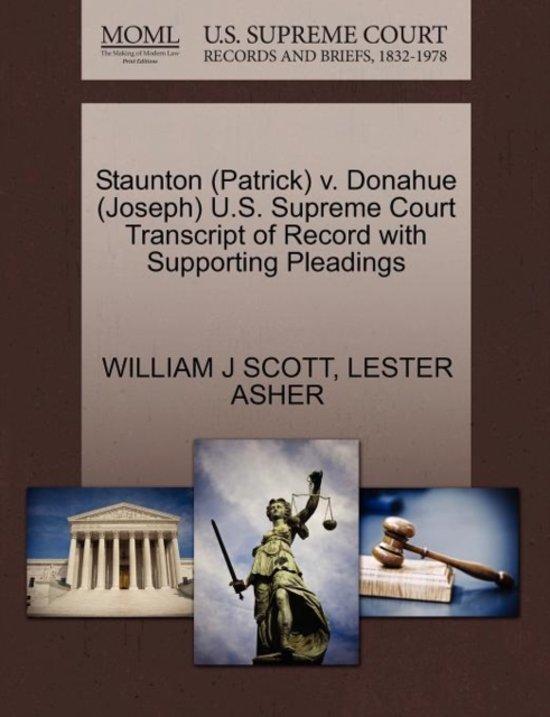 Staunton (Patrick) V. Donahue (Joseph) U.S. Supreme Court Transcript of Record with Supporting Pleadings