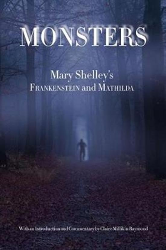 Monsters - Mary Shelley's Frankenstein and Mathilda