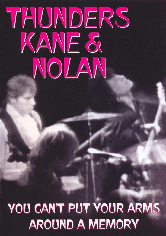 Cover van de film 'Thunders/Kane/Nolan - You Can't Put Your Arms..'