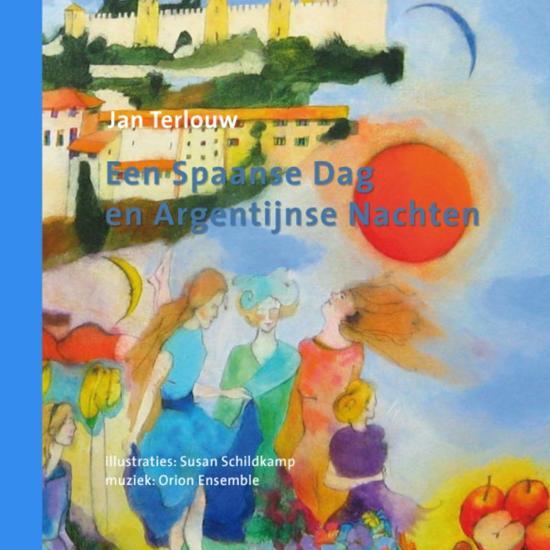Een Spaanse Dag En Argentijnse Nachten - Jan Terlouw pdf epub