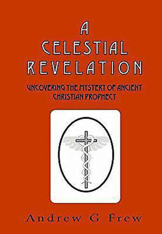 A Celestial Revelation: Uncovering the Mystery of Ancient Christian Prophecy