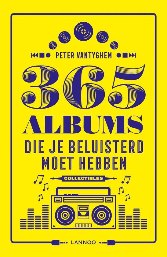 Boek cover 365 albums die je beluisterd moet hebben van Peter Vantyghem (Paperback)