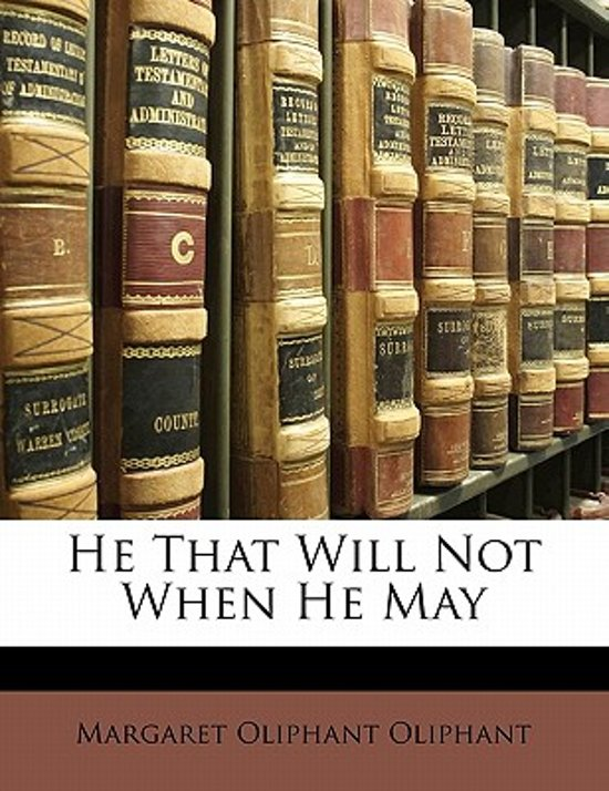 He That Will Not When He May