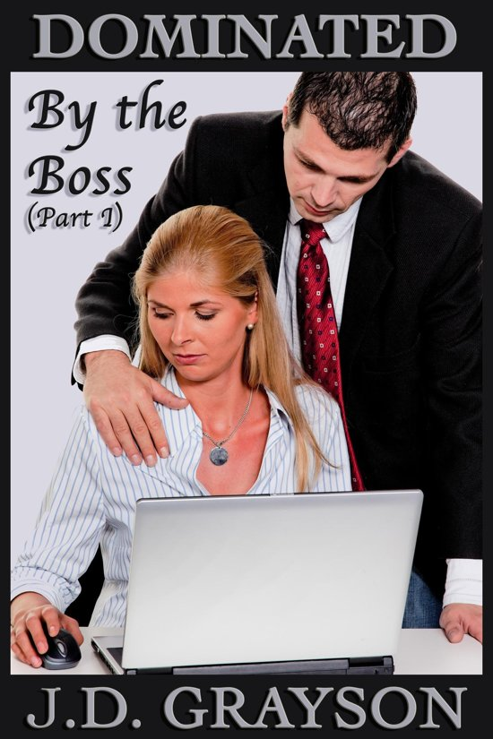 Boek cover Dominated by the Boss (Part I) van J.D. Grayson (Onbekend)
