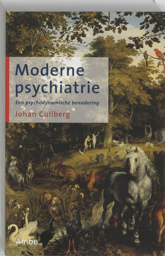 Moderne psychiatrie druk 7 cullberg for Psychodynamische benadering