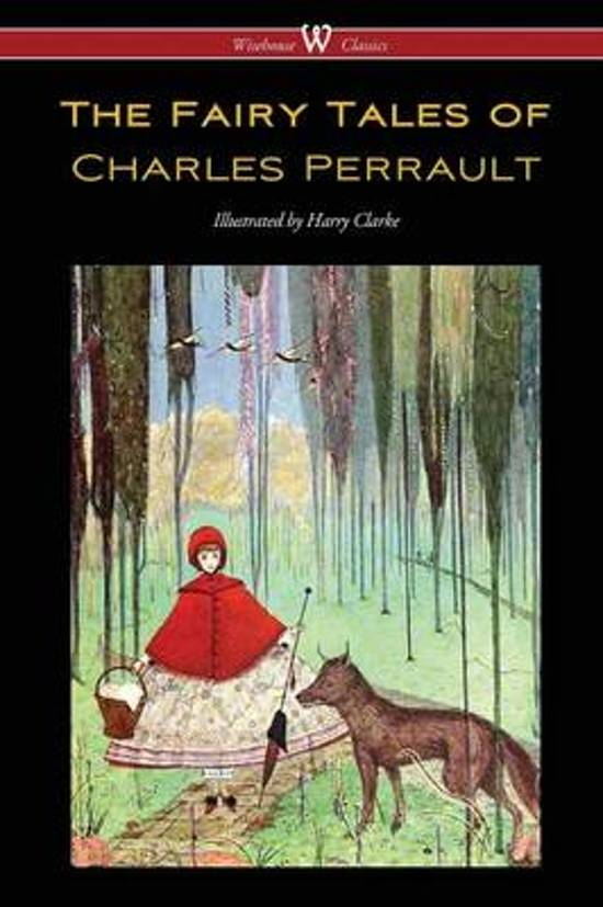 Fairy Tales of Charles Perrault (Wisehouse Classics Edition - With Original Color Illustrations by Harry Clarke)