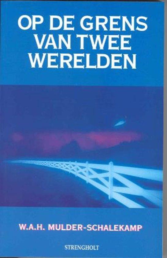 Boek cover Op de grens van twee werelden van W.A.H. Mulder-Schalekamp (Hardcover)