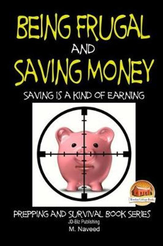 Being Frugal and Saving Money - Saving is a kind of Earning