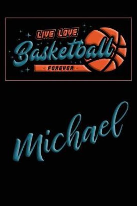 Live Love Basketball Forever Michael