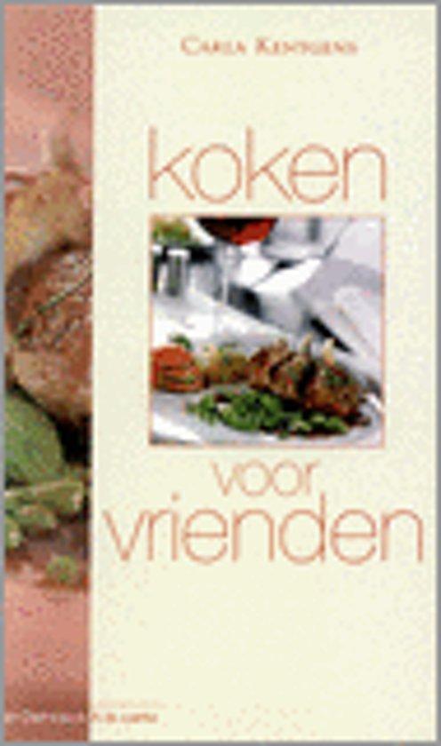 Boek cover Koken Voor Vrienden van Carla Kentgens (Hardcover)