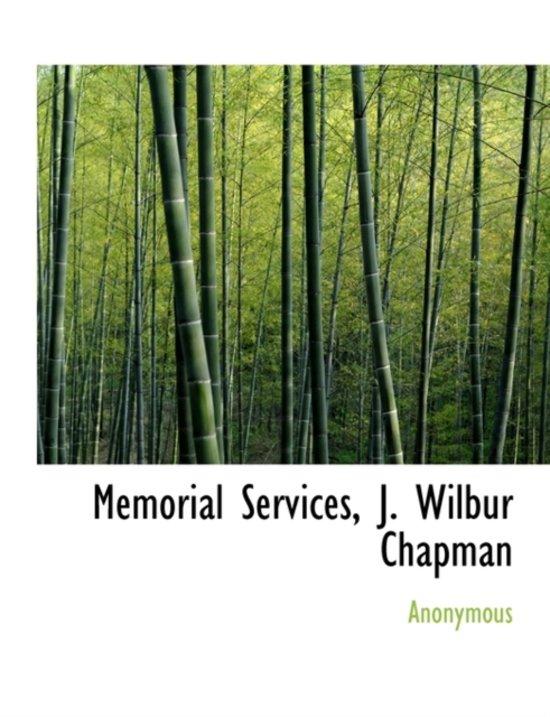 Memorial Services, J. Wilbur Chapman