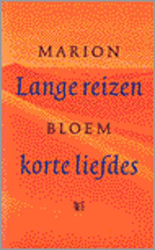 LANGE REIZEN KORTE LIEFDES - Marion Bloem  